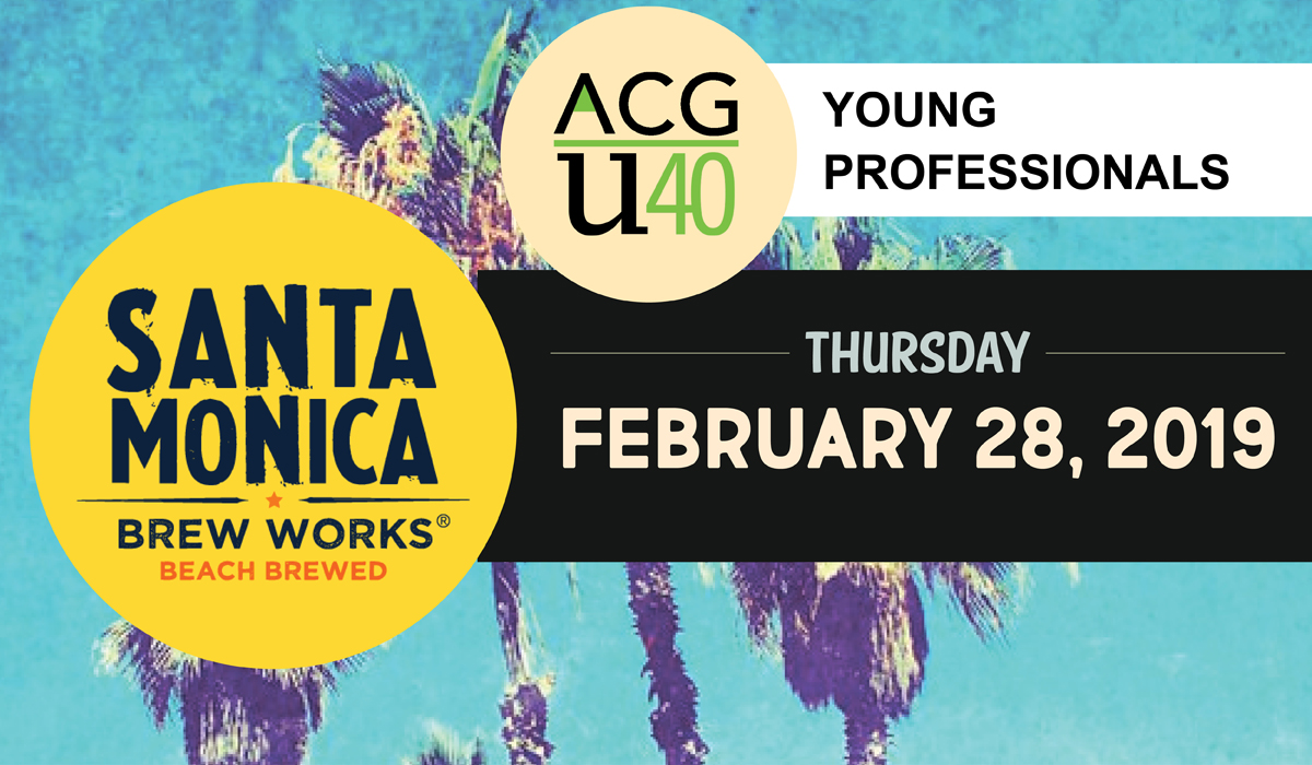 ACGLA U40 Young Professionals Santa Monica Brew Works 2/28/19