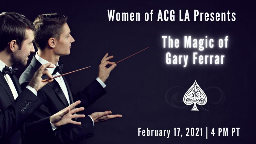 Women of ACG LA Presents The Magic of Gary Ferrar