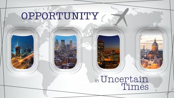 Opportunity in Uncertain Times