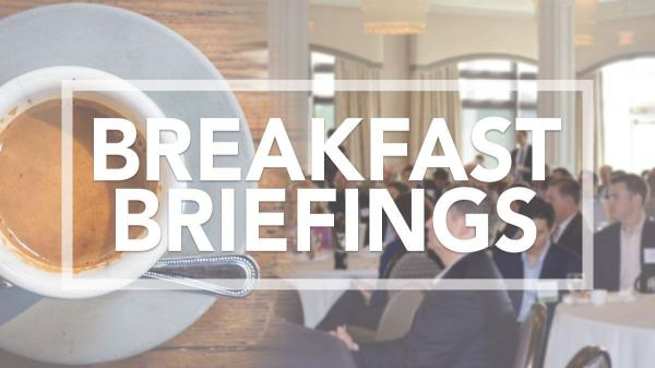 Breakfast Briefings