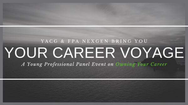 YACG and FPA NextGen Present: Your Career Voyage (A Young Professional Panel Event to Owning Your Career)