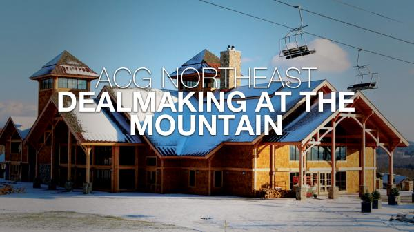 ACG Northeast Dealmaking at the Mountain
