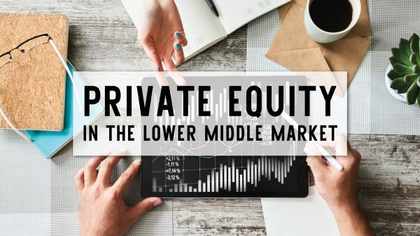 PE in the Lower Middle Market Nov. 20 2019