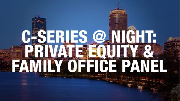 C-Series @ Night: Private Equity & Family Office Panel